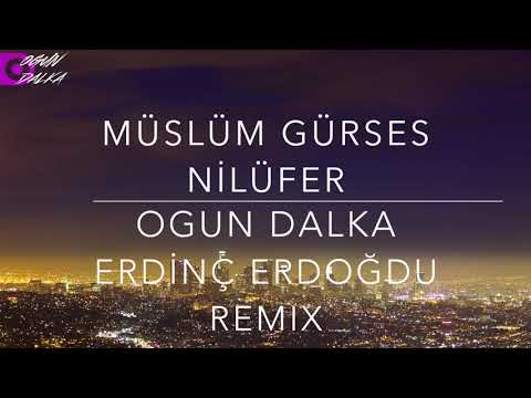 Müslüm Gürses - Nilüfer (Ogun Dalka & Erdinç Erdoğdu Remix)