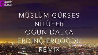 Müslüm Gürses - Nilüfer (Ogun Dalka & Erdinç Erdoğdu Remix) Video