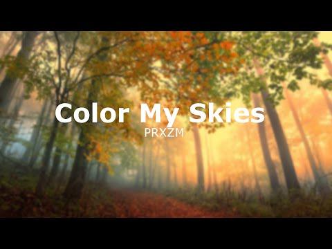Color My Skies - PRXZM [Nest HQ Premiere]