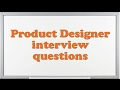 Product Designer interview questions