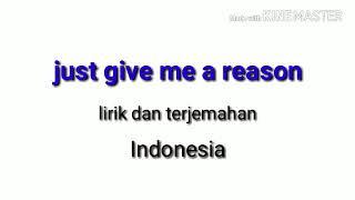 Lagu barat Lirik & Terjemahan | Just give me a reason