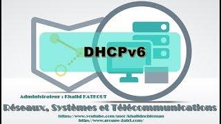 DHCPv6 : SLAAC, Sans Etat et Avec Etat (KHALID KATKOUT)