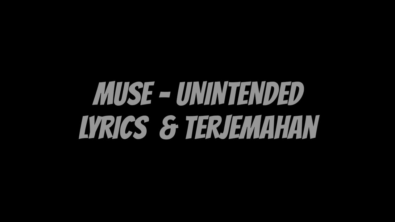 music muse unintended lirik