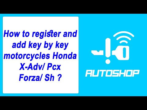 HOW TO REGISTER AND ADD KEY BY KEY  MOTORCYCLES HONDA X-ADX/PCX/FORZA/SH
