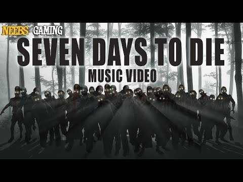 Seven Days to Die Music Video