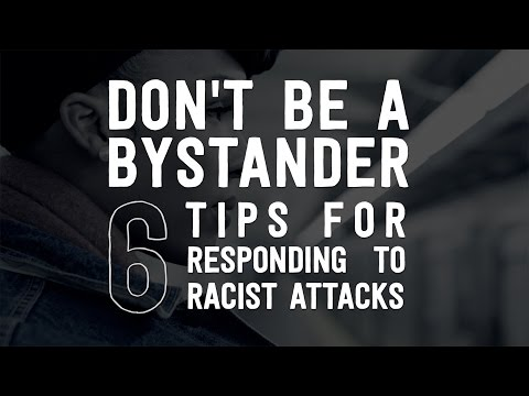 Don't be a Bystander: 6 Tips for Responding to Racist Attacks