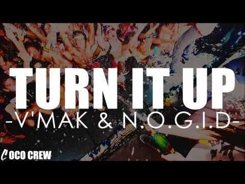 V'Mak & N.O.G.I.D - Turn It Up