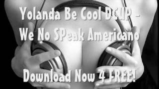Yolanda Be Cool & Dcup: We No Speak Americano‎!!! DOWNLOAD 4 FREE