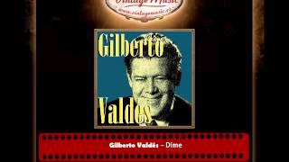 Gilberto Valdés – Dime