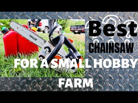 BEST CHAINSAW FOR A SMALL HOBBY FARM!!