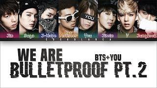 BTS 「We Are Bulletproof Pt.2」 [8 Members ver.] (Color Coded Lyrics Han|Rom|Eng)