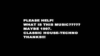 Track ID? What is this music? 1997 classic techno house tran