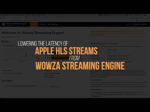 Lowering The Latency Of Apple HLS Live Streams From Wowza Streaming Engine