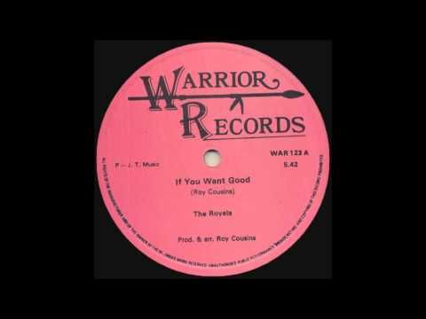 12'' The Royals - If You Want Good & dub