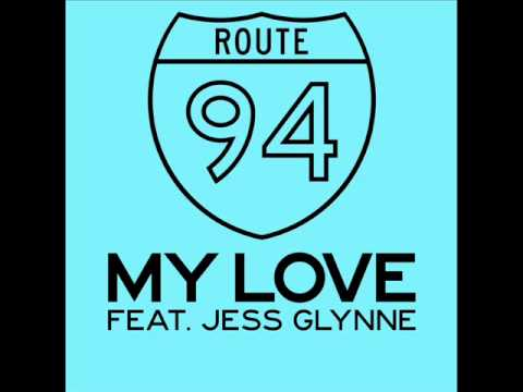 Route 94   My Love ft  Jess Glynne [Download now]