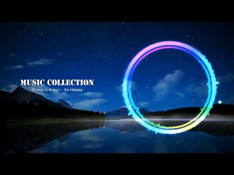 Raven & Kreyn - So Happy [NCS Official Video] Original + Lyrics
