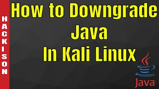 How to Downgrade Java in Kali Linux ( 2018 New Research )