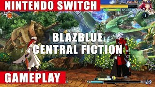 BlazBlue: Central Fiction Special Edition Nintendo Switch Gameplay