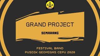 GRAND PROJECT (SEMARANG) | FESTIVAL BAND PUSDIK GEOMIGAS CEPU 2020