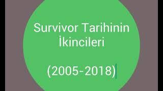 SURVİVOR TARİHİNİN İKİNCİLERİ(2005-2018)