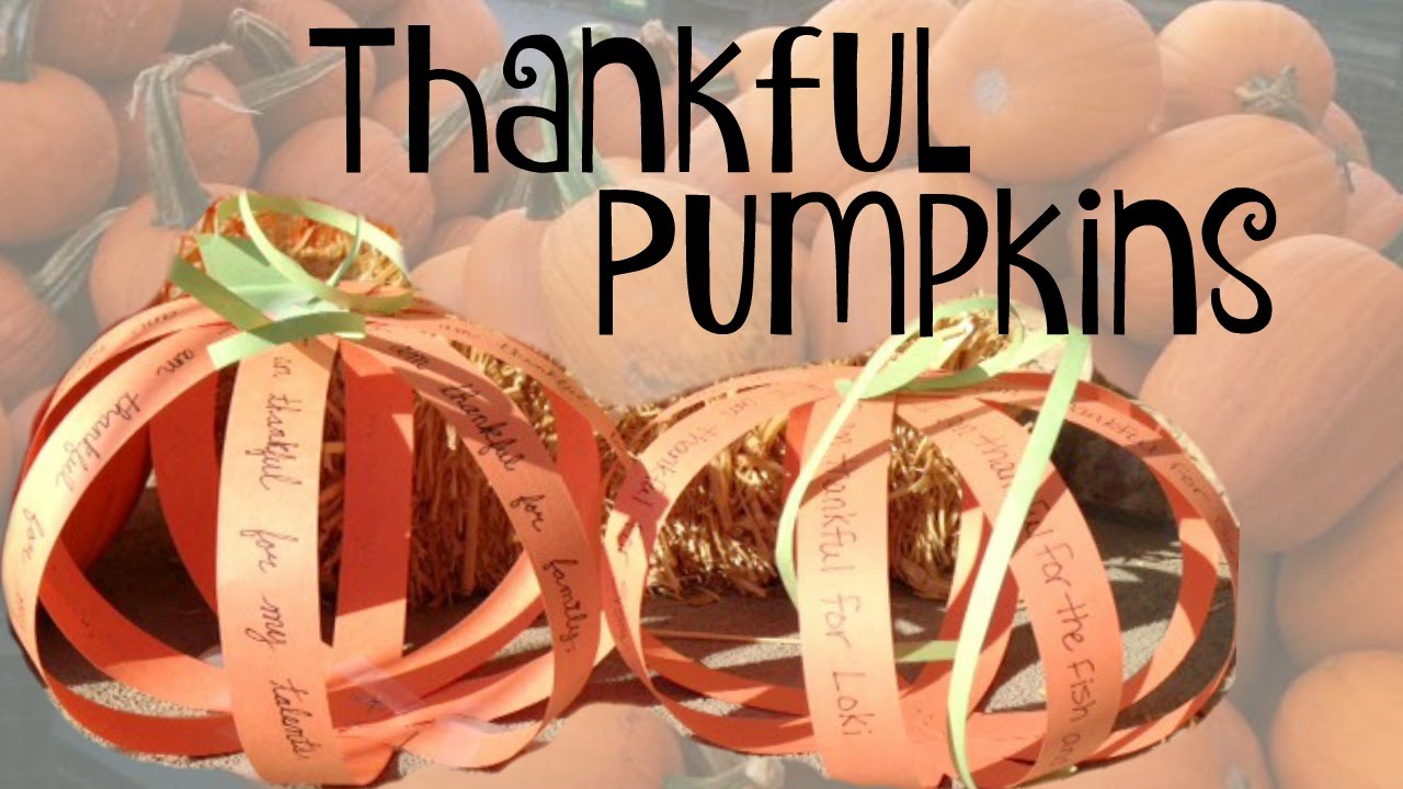 Thanksgiving Day Craft For Kids Thankful Pumpkins Quick Easy
