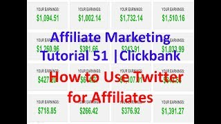 Affiliate Marketing Tutorial 51 | Clickbank | How to Use Twitter for Affiliates