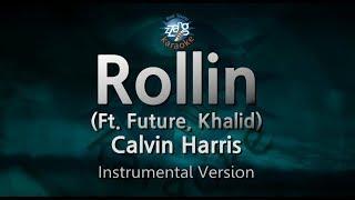Calvin Harris-Rollin (Ft. Future, Khalid) (MR) (Karaoke Version) [ZZang KARAOKE]