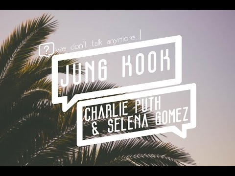 [MIX] JungKook & Charlie Puth(Selena Gomez) - We Don't Talk Anymore