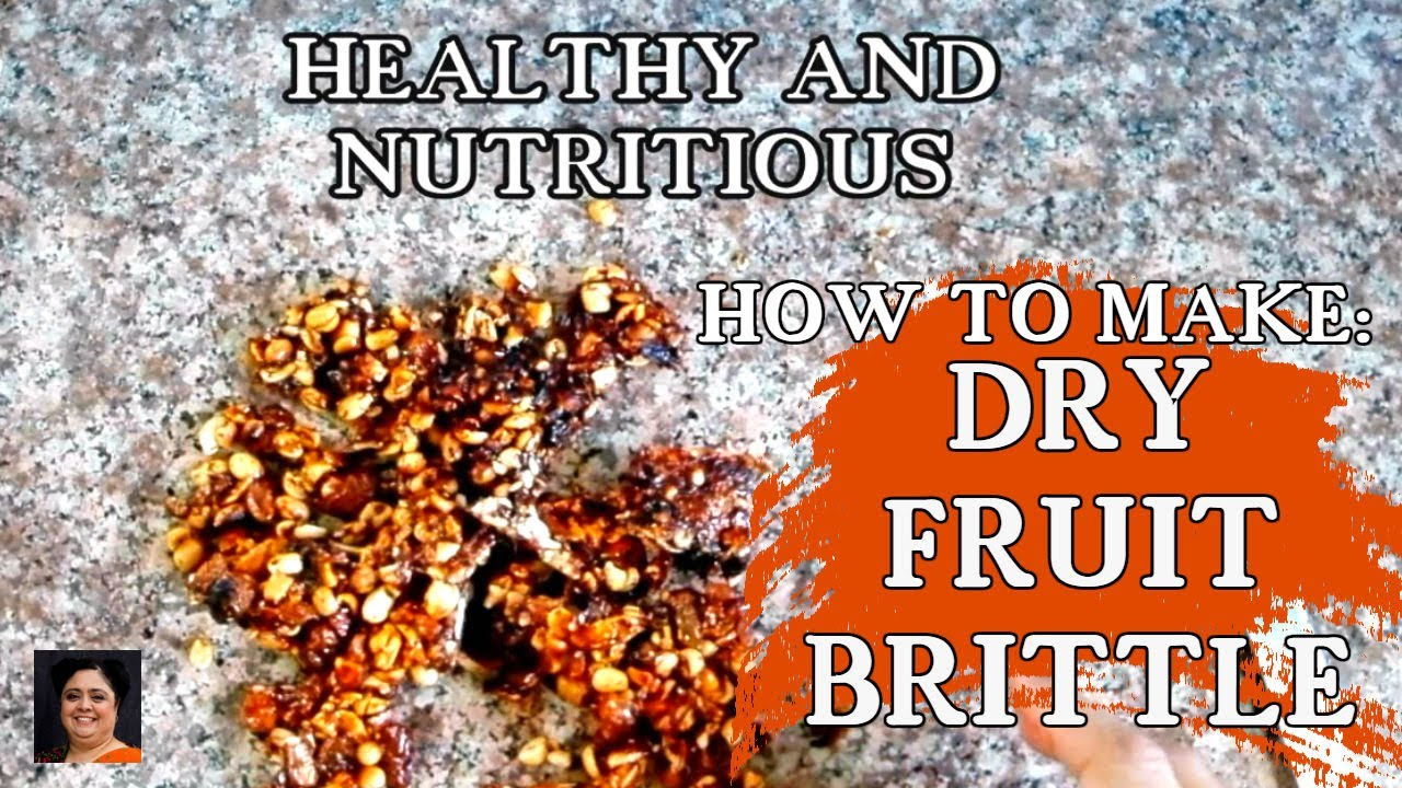 HOW TO MAKE Dry Fruit Brittle | Dry Fruit Chikki | Quick and Easy Recipe 2020