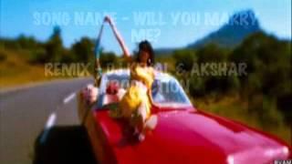WILL YOU MARRY ME( REMIX - DJ KEVAL & AKSHAR PRODUCTION)