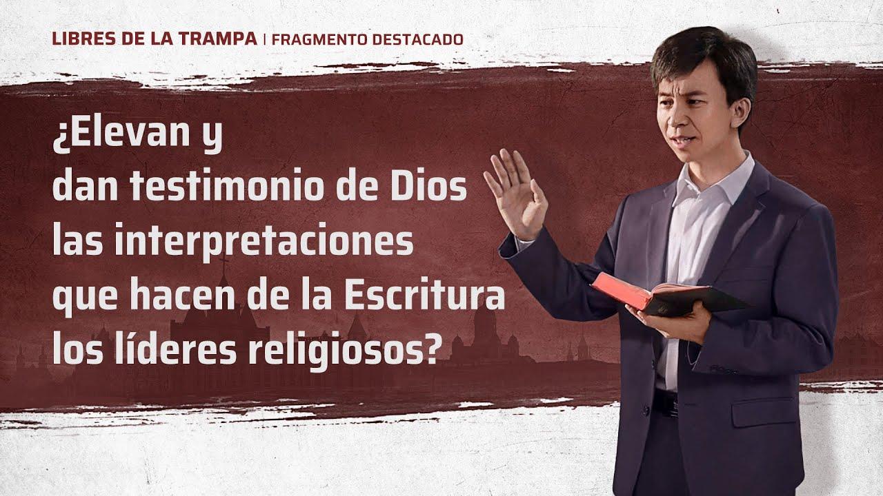 """Fragmento 2 de película evangélico """"Libres de la trampa"""": ¿Elevan y dan testimonio de Dios las interpretaciones que hacen de la Escritura los líderes religiosos?"""