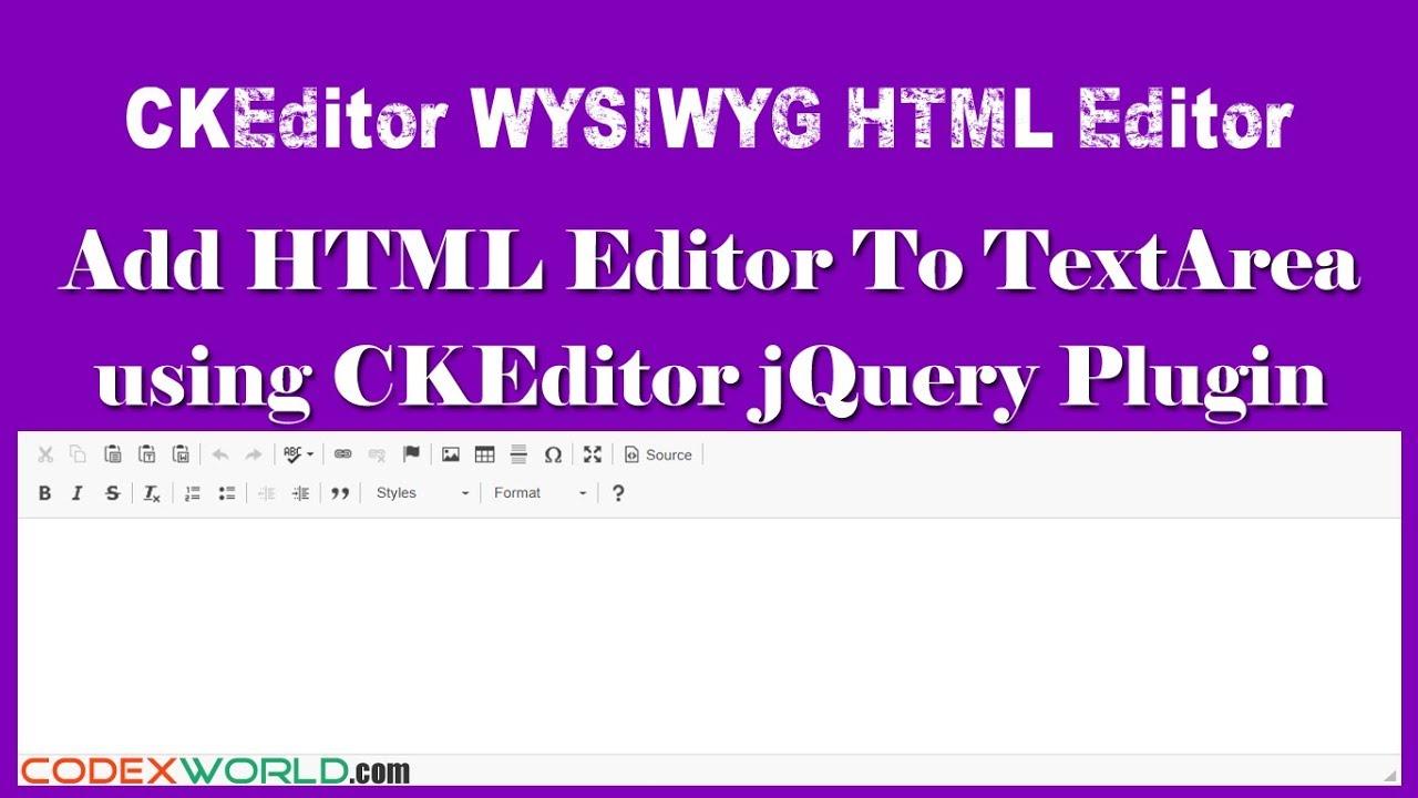 Add WYSIWYG HTML Editor to Textarea with CKEditor - CodexWorld