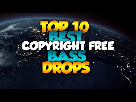 Top 10 Copyright Free Bass Drops (Best Non Copyrighted Music)