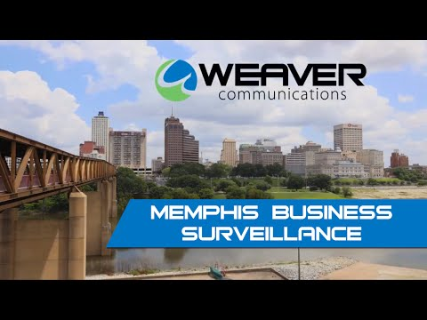 Security Cameras And Surveillance Installation Memphis, TN   Weaver Communications