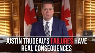 Justin Trudeau's failures have real consequences | Andrew Scheer