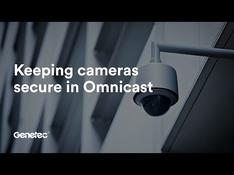 Keeping cameras up to date and secure in Security Center Omnicast
