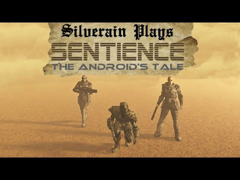 Silverain Plays: Sentience: The Androids Tale Ep10: Sandstorm Fallout |