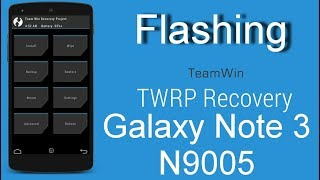 Galaxy Note 3 N9005 Custom Recovery Flashing