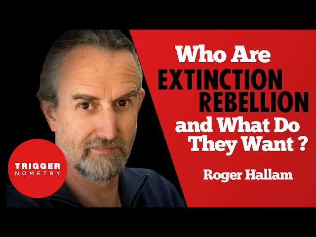 Who Are Extinction Rebellion and What Do They Want? - Roger Hallam