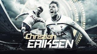 Christian Eriksen ● 2017 Highlights & Goals ● Tottenham's Special One