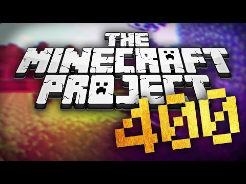 The Minecraft Project | Episode 400