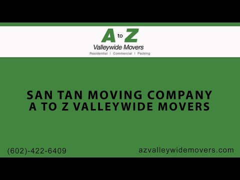 San Tan Moving Company | A to Z Valleywide Movers