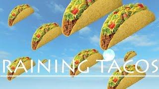 RAINING TACOS?! | Roblox