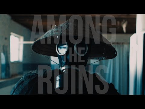 Among the Ruins - Post Apocalyptic Sci Fi  Short Film - by Jacob DeSio