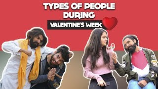 TYPES OF PEOPLE DURING VALENTINE'S WEEK | Hasley India