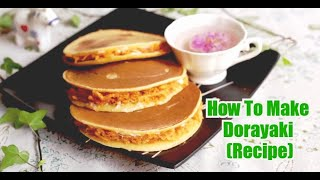 How To Make Dorayaki (Recipe) - Authentic Chinese Food Style - Recipe at Home