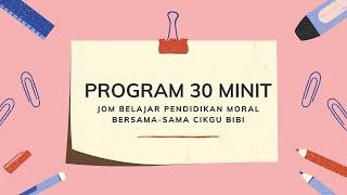 Program 30 Minit Jom Belajar Pendidikan Moral Bersama-sama Cikgu Bibi (2)