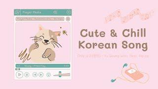 รวมเพลงเกาหลีเพราะๆ น่ารักๆ ฟังสบาย🍭[Korean Song Cute & Chill]