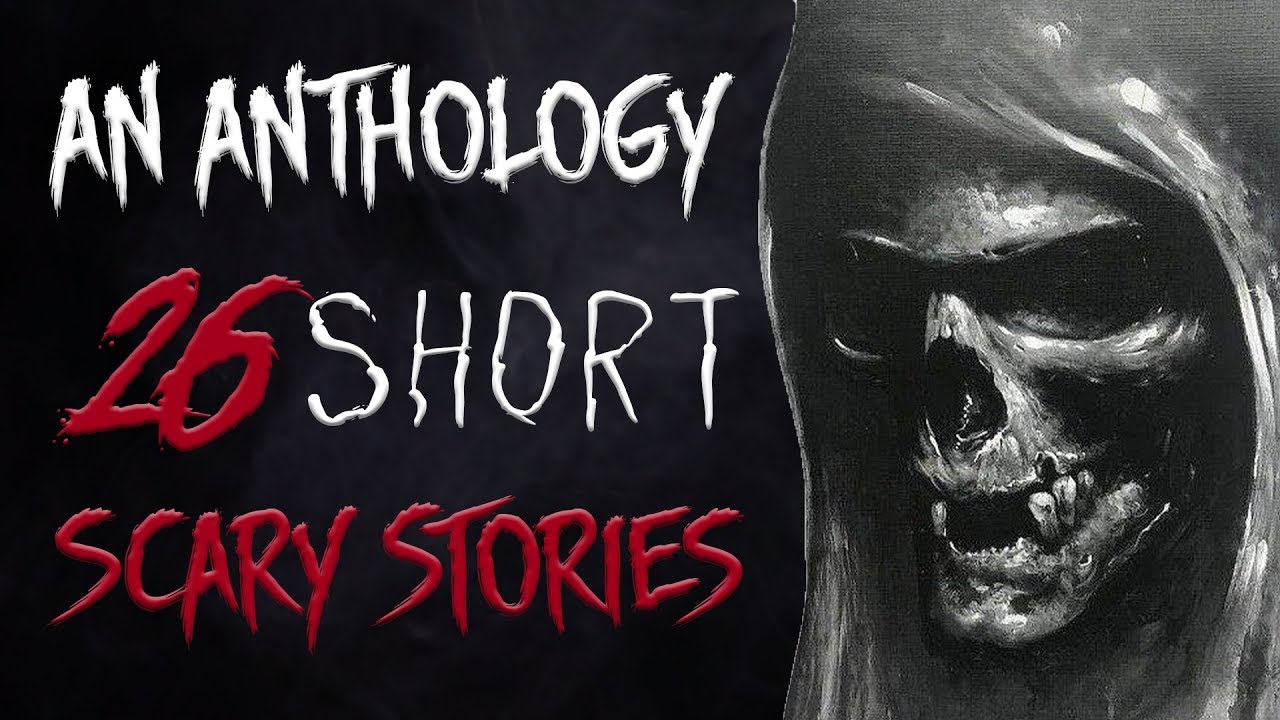 """Download """"An Anthology"""" 26 Short Scary Stories 
