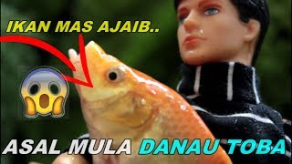 asal mula danau toba pak toba dan ikan mas ajaib drama dongeng anak boneka barbie